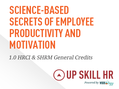 Science-Based Secrets of Employee Productivity and Motivation