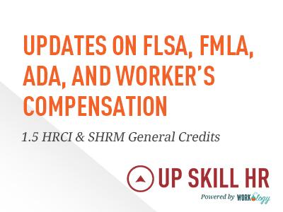 updates on flsa, fmla, ada, and worker's compensation