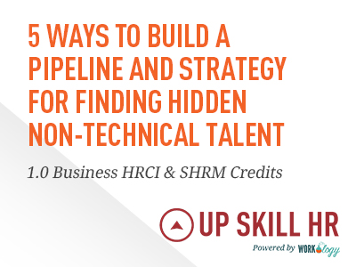 5 Ways to Build a Pipeline and Strategy for Finding Hidden Non-Technical Talent