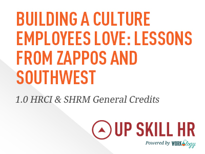 Building a Culture Employees Love- Lessons from Zappos and Southwest