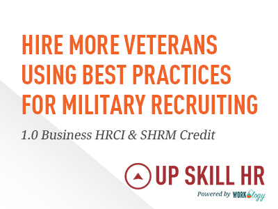 Hire More Veterans Using Best Practices for Military Recruiting