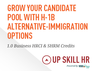 Grow Your Candidate Pool with H-1B Alternative-Immigration Options