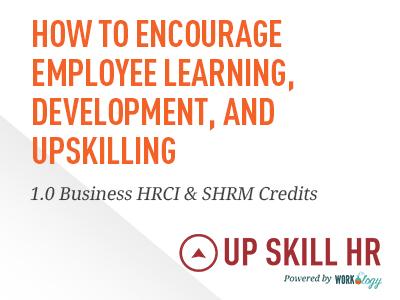 Encouraging Employee Learning, Development, and Upskilling